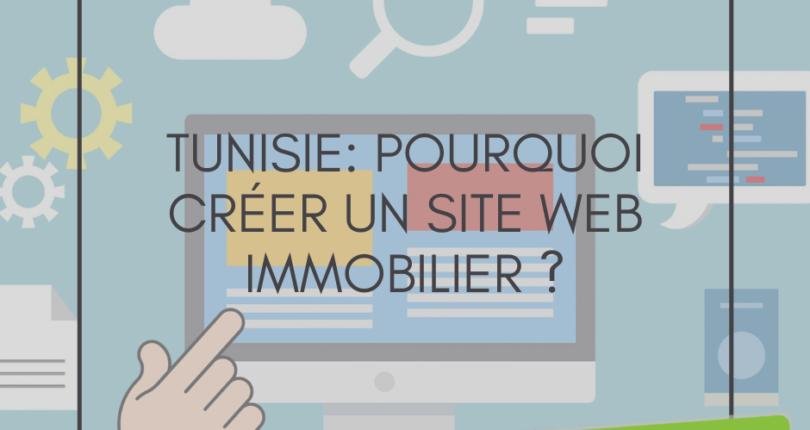 TUNISIE: Pourquoi Créer Un Site Web Immobilier ?