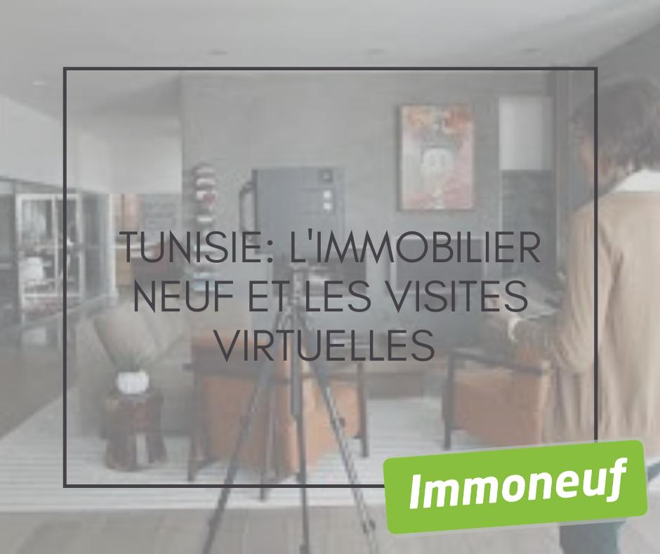 TUNISIE: L'immobilier neuf et Les visites virtuelles