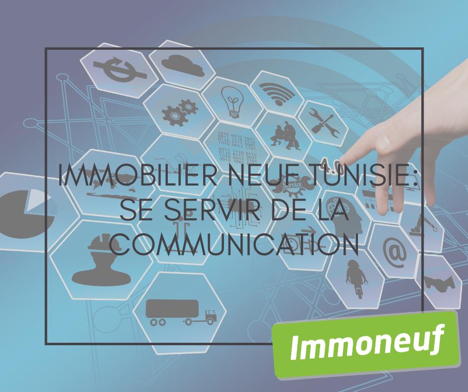 Immobilier Neuf TUNISIE: Se Servir De La Communication